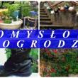 Ciekawe na ozdoby pomysły do ogrodu