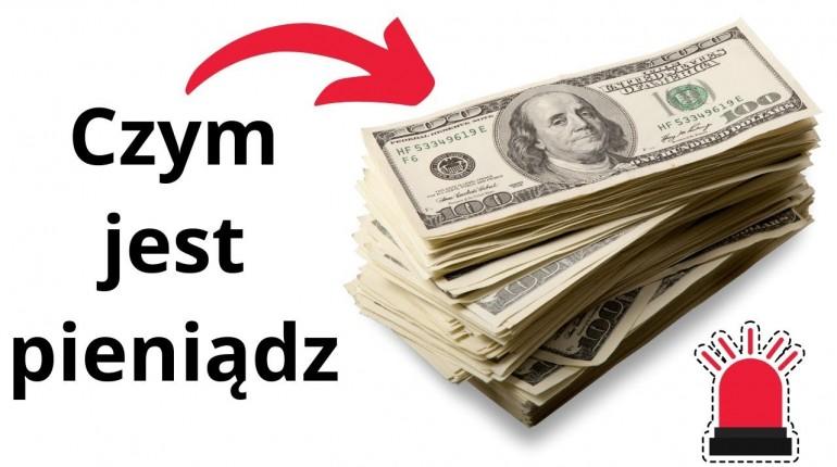 Czym są pieniądze? Szokujące fakty !