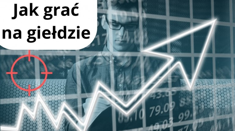 Jak inwestować i grać na giełdzie? Wysoki zarobek
