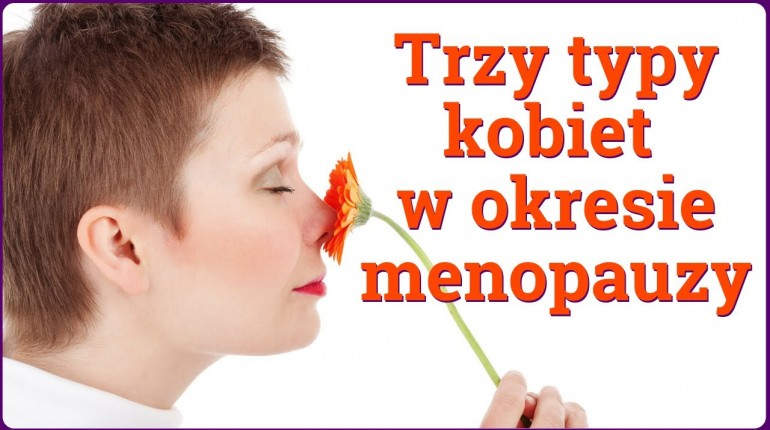 Menopauza w medycynie Wschodu. Trzy typy kobiet w okresie klimakterium.
