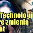 Nowe technologie które ZMIENIĄ nasz świat #1