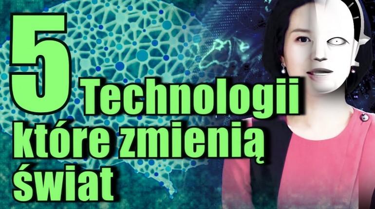 Nowe technologie które ZMIENIĄ nasz świat #3