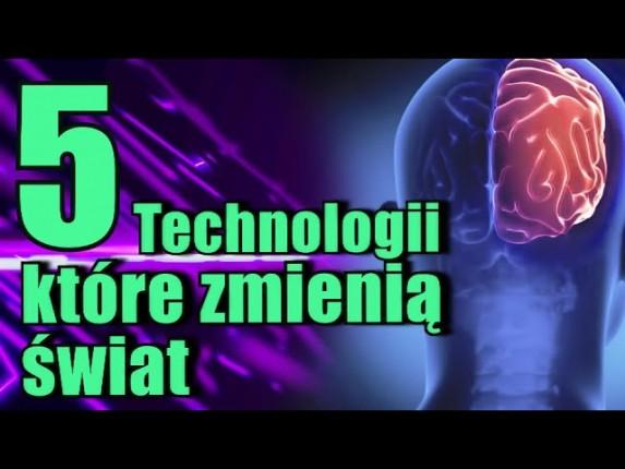 Nowe technologie które ZMIENIĄ nasz świat #5