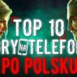 TOP10?NAJLEPSZE POLSKIE GRY NA TELEFON 2019 (ANDROID&iOS)