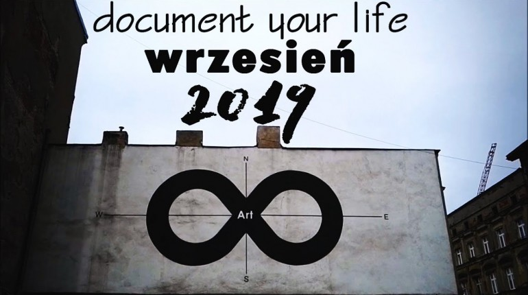 WRZESIEŃ'19 - Document Your Life #5